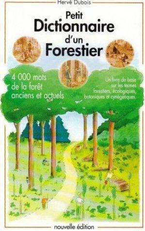 Petit dictionnaire d'un forestier - herve dubois - 9782846650038