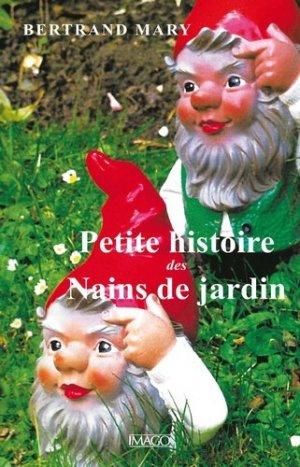 Petite histoire des nains de jardin - Imago (éditions) - 9782849528990 -
