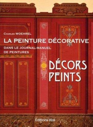 Peinture décorative en France dans le Journal-Manuel - Décors peints - vial - 9782851012012 -