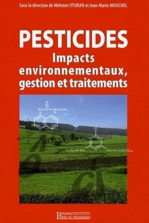 Pesticides : impacts environnementaux, gestion et traitements - presses de l'ecole nationale des ponts et chaussees - 9782859784317 -
