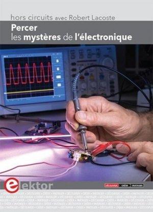 Percer les mystères de l'électronique - publitronic elektor - 9782866612078 -