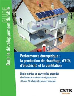 Performance énergétique :chauffage, ECS, photovoltaïque, ventilation - cstb  - 9782868916310 -