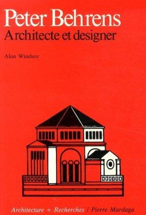 Peter Behrens. Architecte et designer - Editions Mardaga - 9782870092149 -