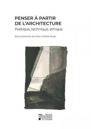 Penser à partir de l'architecture - presses universitaires de louvain - 9782875589231 -