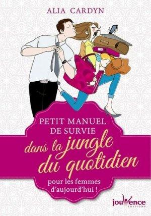 Petit manuel de survie dans la jungle du quotidien pour les femmes d'aujourd'hui ! - jouvence - 9782889115143 -