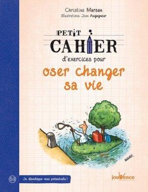 Petit cahier d'exercices pour Oser changer sa vie - jouvence - 9782889116010 -
