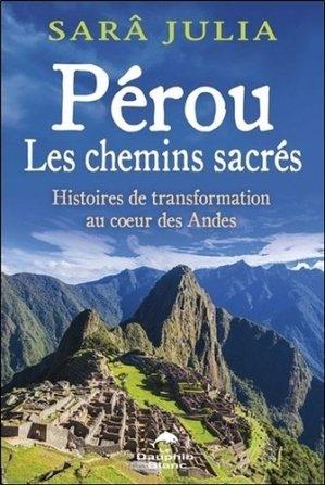 Pérou, les chemins sacrés - Editions Le Dauphin Blanc - 9782894368947 -