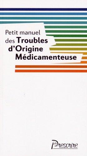 Petit manuel des Troubles d'Origine Médicamenteuse - mieux prescrire - 9782911517204 -