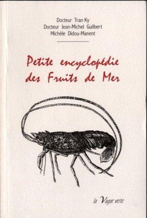 Petite encyclopédie des fruits de mer - Editions la Vague verte - 9782913924482 -