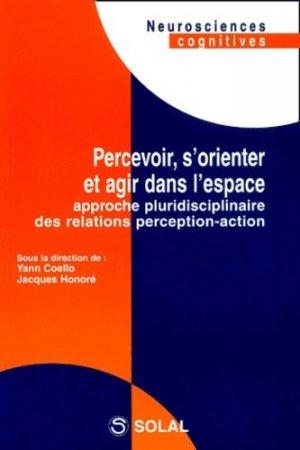 Percevoir, s'orienter et agir dans l'espace - solal - 9782914513142 -