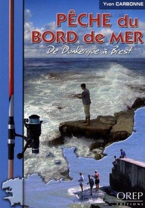Pêche du bord de mer. De Dunkerque à Brest - orep - 9782915762839 -