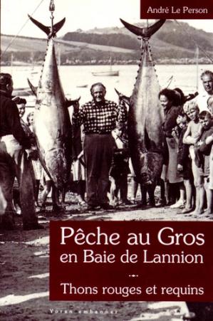 Pêche au gros en baie de Lannion - yoran embanner - 9782916579573 -