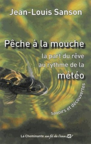Pêche à la mouche - la cheminante - 9782917598818 -