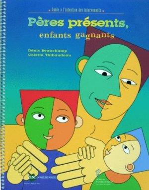 PERES PRESENTS ENFANTS GAGNANTS. Guide à l'intention des intervenants - chu sainte-justine - 9782921215992 -