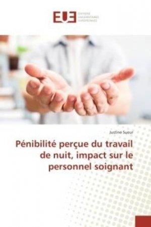 Pénibilité perçue du travail de nuit, impact sur le personnel soignant - Editions universitaires européennes - 9783639548334 -