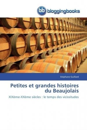 Petites et grandes histoires du Beaujolais - bloggingbooks - 9783841774163 -