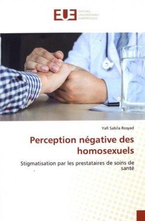Perception négative des homosexuels. Stigmatisation par les prestataires de soins de santé - Omniscriptum - 9786139556472 -