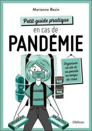 Petit guide pratique en cas de pandémie - Ellebore - 9791023001938 -