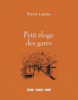 Petit éloge des gares - francois bourin - 9791025204016 - majbook ème édition, majbook 1ère édition, livre ecn major, livre ecn, fiche ecn