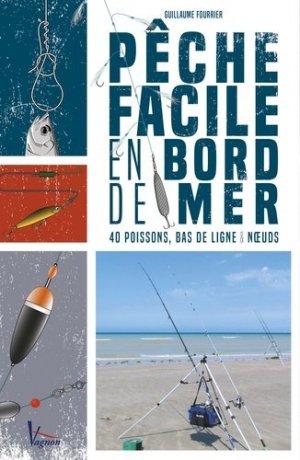 Peche en bord de mer : 40 poissons, bas de ligne et noeuds - vagnon - 9791027101375 -