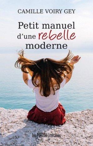 Petit manuel d'une rebelle moderne - presses litteraires - 9791031006314 -