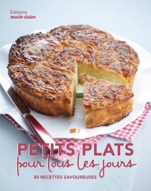 Petits plats pour tous les jours. 80 recettes savoureuses - Marie Claire Editions - 9791032304518 -