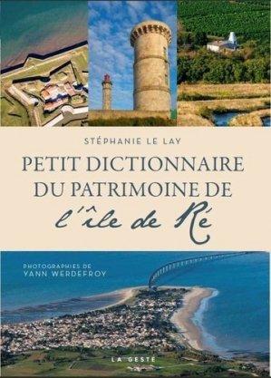 Petit dictionnaire du patrimoine de l'ile de Ré - geste - 9791035303495 -