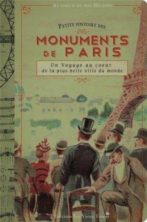 Petite histoire des monuments de Paris - Editions Les Vieux Tiroirs - 9791090710306 -