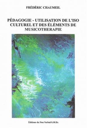 Pédagogie, utilisation de l'ISO culturel et des éléments de musicothérapie - du non verbal - 9791093532639 -