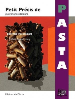 Petit précis de Pasta - Editions du Pétrin - 9791094184028 -