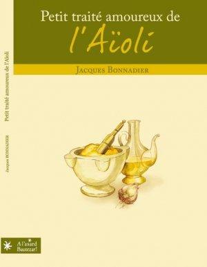 Petit traité amoureux de l'Aïoli - A l'asard Bautezar ! - 9791094199022 -