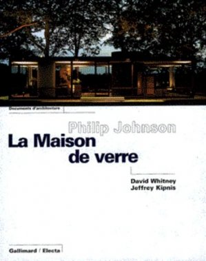 PHILIP JOHNSON. La maison de verre - gallimard editions - 9782070150526 -