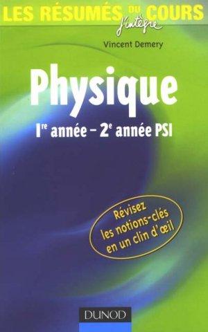 Physique 1ère année - 2ème année PSI - dunod - 9782100503872 -