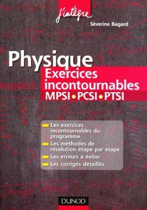 Physique, Exercices incontournables MPSI - PCSI - PTSI - dunod - 9782100547494 -