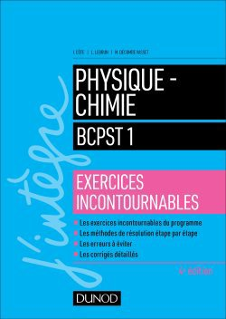 Physique-Chimie BCPST 1 - Exercices incontournables - dunod - 9782100779321 -