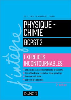 Physique-Chimie BCPST 2 - Exercices incontournables - dunod - 9782100779574 -