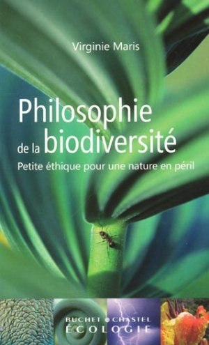 Philosophie de la Biodiversité - buchet chastel - 9782283024560 -