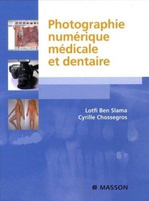 Photographie numérique médicale et dentaire - elsevier / masson - 9782294021305 -