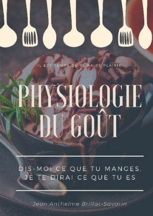 Physiologie du goût - books on demand editions - 9782322200603 -