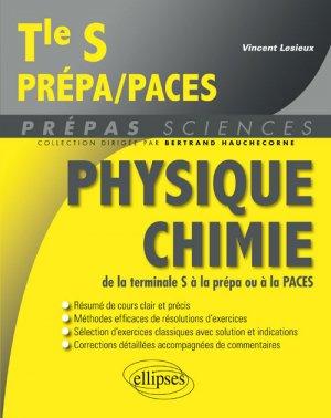 Physique Chimie de la terminale S à la prépa ou à la PACES - ellipses - 9782340024410 -