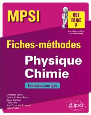 Physique Chimie MPSI - Fiches-méthodes et exercices corrigés - ellipses - 9782340026902 -