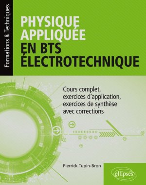 Physique appliquée en BTS électrotechnique - ellipses - 9782340027206 -