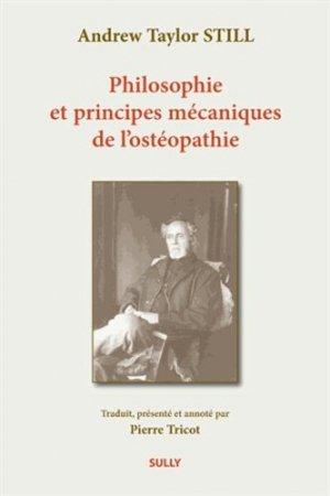 Philosophie et principes mécaniques de l'ostéopathie - sully - 9782354320980