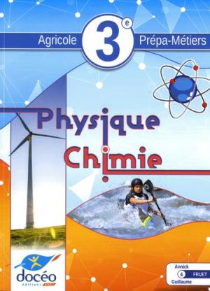 Physique-chimie 3e Agricole Prépa-Métiers - doceo - 9782354972028