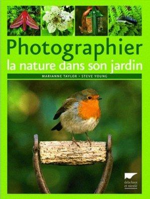 Photographier la nature dans son jardin - delachaux et niestle - 9782603016701