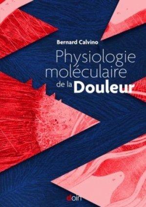 Physiologie moléculaire de la douleur - doin - 9782704016198