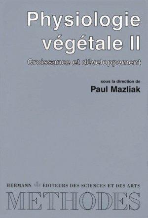 PHYSIOLOGIE VEGETALE. Tome 2, Croissance et développement, Edition 1998 - hermann - 9782705663490 -