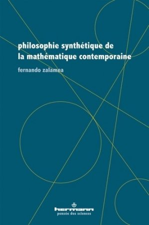 Philosophie synthétique de la mathématique contemporaine - Editions Hermann - 9782705695866 -