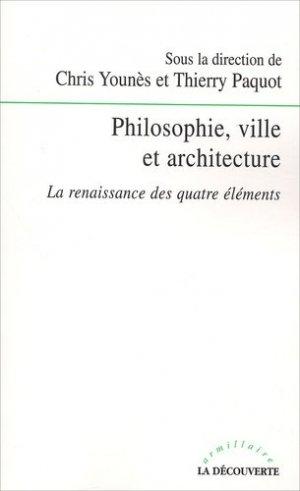 Philosophie, ville et architecture. La renaissance des quatre éléments - la decouverte - 9782707138804 -