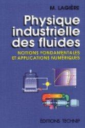 Physique industrielle des fluides - technip - 9782710807018 -
